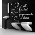 NO JOB IS FINISHED Wall sticker funny toilet bathroom decal quote vinyl stickers