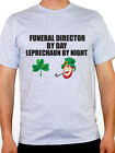 FUNERAL DIRECTOR BY DAY LEPRECHAUN - Mortician / Novelty Themed Mens T-Shirt