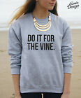 * Do it For the Vine jumper sweater blogger tumblr fashion slogan fashion *