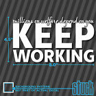 """Keep Working Millions on Welfare Depend On You - 8"""" x 4.5""""- vinyl decal sticker"""