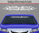 Design #100 JESUS IS LORD Flame Windshield Decal Sticker Rear Window Graphic Car