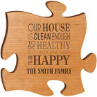"""Personalized """"Our House Is Clean Enough To Be Healthy But Dirty Enough To Be Ha"""