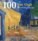 100 Van Gogh Masterpieces Hardback NEW 144 Pages