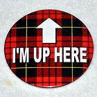 """1 Pin - """"I'M UP HERE"""" bartender server sexy plaid style Tilted Kilt, Twin Peaks"""