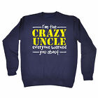 CRAZY UNCLE EVERYONE WARNED YOU ABOUT SWEATSHIRT jumper funny birthday gift 123t