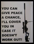 GIVE PEACE A CHANCE I WILL COVER YOU IF IT DOESN'T WORKOUT DECAL GRAPHIC STICKER