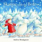 Skating with the Bears de Andrew Breakspeare | Livre | d'occasion