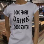 SCOTCH LOVER GOOD PEOPLE WHISKEY DRINKING PARTY Womens White T-Shirt