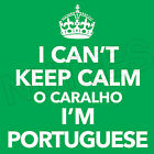 I Can't Keep Calm O Caralho I'm Portuguese Mens Ladies Kids T-Shirt Vests S-XXL