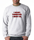Oneliner crewneck SWEATSHIRT I Doubt Therefore I Might Be