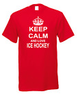 Keep Calm And Love Ice Hockey Stick Puck Goal Player Game Sport T-Shirt
