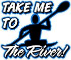 TAKE ME TO THE RIVER KAYAK KAYAKING color vinyl decals stickers bumper (905)