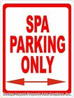 Spa Parking Only. Size Options. Professional Health Club Business Signs