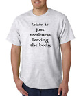 Bayside Made USA T-shirt Pain Is Just Weakness Leaving The Body