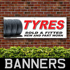 Tyres Sold & Fitted Part Worn PVC Banner Garage Service Signs (BANPN00266)