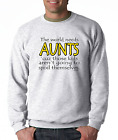 Long Sleeve T-shirt Unique The World Needs Aunts Kids Don't Spoil Themselves