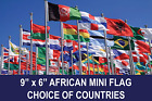 "AFRICAN COUNTRY SMALL FLAG MINI FLAGS 9"" X 6"" 22cm x 15cm CHOOSE YOUR DESIGN"