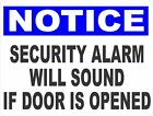 Notice Security Alarm Will Sound if Door is Opened Sign. Size Options. Alarms