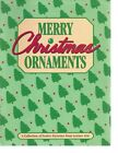 Merry Christams Ornaments A Collection Of Festive Favorites From Leisure Arts
