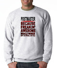 SWEATSHIRT Occupational Postmaster Because Freakin' Awesome Miracle Worker