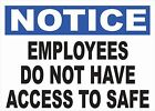 Notice Employees Do Not Have Access to Safe Sign.Size Options. Prevent Robbery