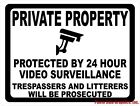 Private Property Protected by 24 Hour Video Surveillance Sign. Size Options.