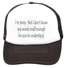 Trucker Hat Cap Foam Mesh Don't Know Any Words Small Enough For You Understand