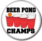 Beer Pong Champs Pin-Back Button - College Fun Drinking Game Champions Cup Ball