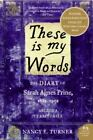 These is my Words*The Diary of Sarah Agnes Prine 1881-1901 *Nancy E. Turner *New