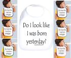 Rabbit Skins Infant Cotton Snap Bib Do I Look Like I Was Born Yesterday