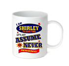 Coffee Cup Mug Travel 11 15 I Am Shirley Let's Just Assume Never Wrong