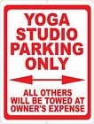 Yoga Studio Parking Only All Others Towed Sign. Size Options. Business Signs