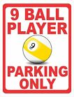 9 Ball Player Parking Only Sign. Size Options. Pool Shooter Nine Ball Players $17.99 USD on eBay
