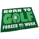 Golf Microfiber Sports Towel Funny Novelty Sweat Rag Born To Golf Forced To Work