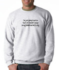 Oneliner crewneck SWEATSHIRT I'm Just going Stick Out Of Order Sign on Head Call