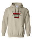 hooded Sweatshirt Hoodie I May Not Be Perfect But Least I'm Not Fake