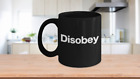 Disobey Mug Black Coffee Cup Anarchist Vendetta Self Ownership Critical Thinking
