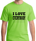 Unique T-shirt Gildan I Love Everybody Be Around Avoid Punch in Face