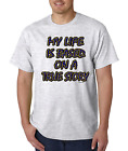 Bayside Made USA T-shirt My Life Is Based On A True Story