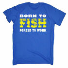Born to FISH Forced to Work T-SHIRT tee fishing funny birthday gift present him
