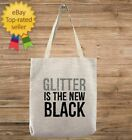 Custom Glitter Is The New Black Customizable Personalized Gift For Her Tote Bag