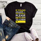 If Found Asleep Or Drunk Please Return To Cabin # T-Shirt, Cruise Shirt, Funny C