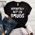 Definitely Not On Drugs T-Shirt, Funny Party, Rave, Festival Club Humor Unisex T