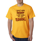Bayside Made USA T-shirt Funny Novelty I Don't Need Therapy Need To Go Running