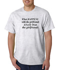 Bayside Made USA T-shirt What Happens With The Girlfriends Stays Girlfriends