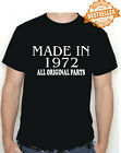 BIRTHDAY T-shirt MADE IN 1972 all original parts choose size and colour * NEW *