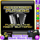 Accordion Push The Right Buttons - Sheet Music & Accessories Bag by MusicaliTee