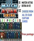 MATCH ATTAX EXTRA 11/12 CHOOSE FROM ALL 20 CLUB CAPTAIN CARDS