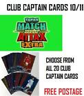 MATCH ATTAX EXTRA 10/11 CHOOSE ANY CLUB CAPTAIN CARDS 1 - 20