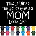 Worlds Greatest MOM Funny Mothers Day Birthday Christmas Shower Gift T Shirt